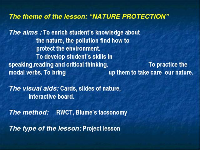 "The theme of the lesson: ""NATURE PROTECTION"" The aims : To enrich student's k..."