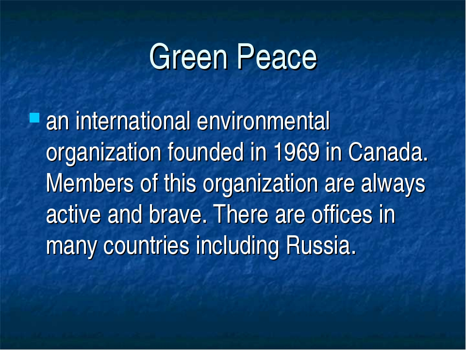 Green Peace an international environmental organization founded in 1969 in Ca...