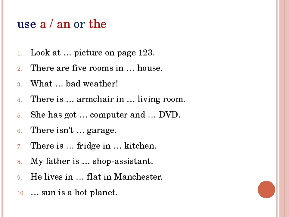 use a / an or the Look at … picture on page 123. There are five rooms in … ho...
