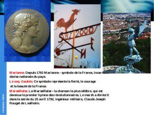 Marianne. Depuis 1792 Marianne - symbole de la France, incarne la devise nati