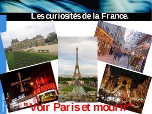 """Les curiosités de la France. """"Voir Paris et mourir"""" company name"""