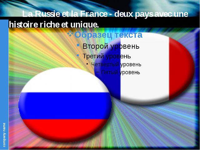 La Russie et la France - deux pays avec une histoire riche et unique. C...