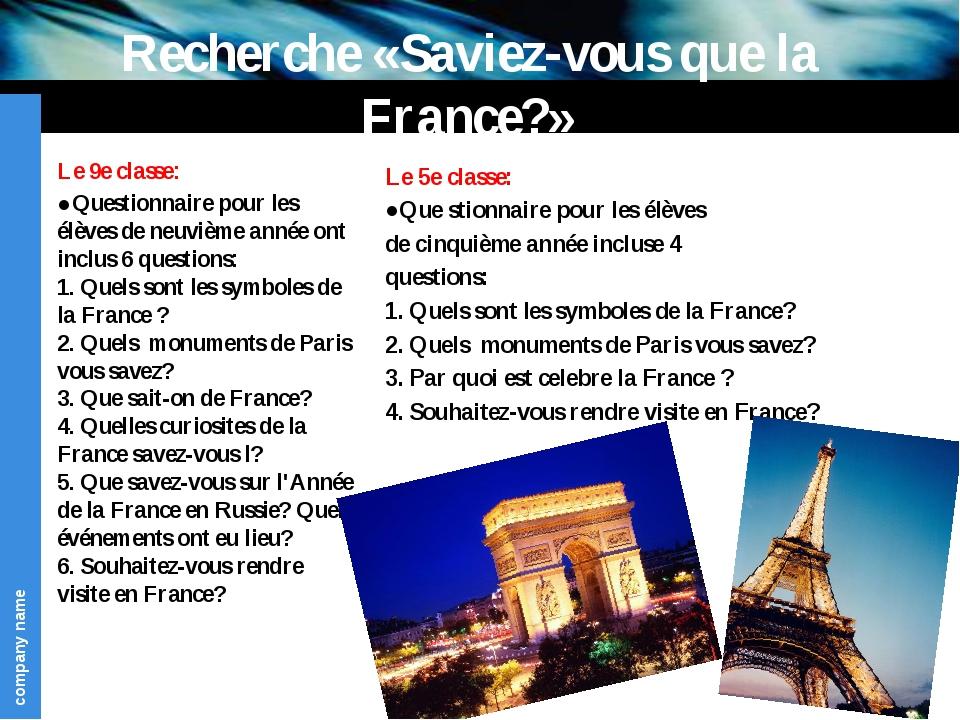 Recherche «Saviez-vous que la France?» Le 5e classe: ●Que stionnaire pour les...