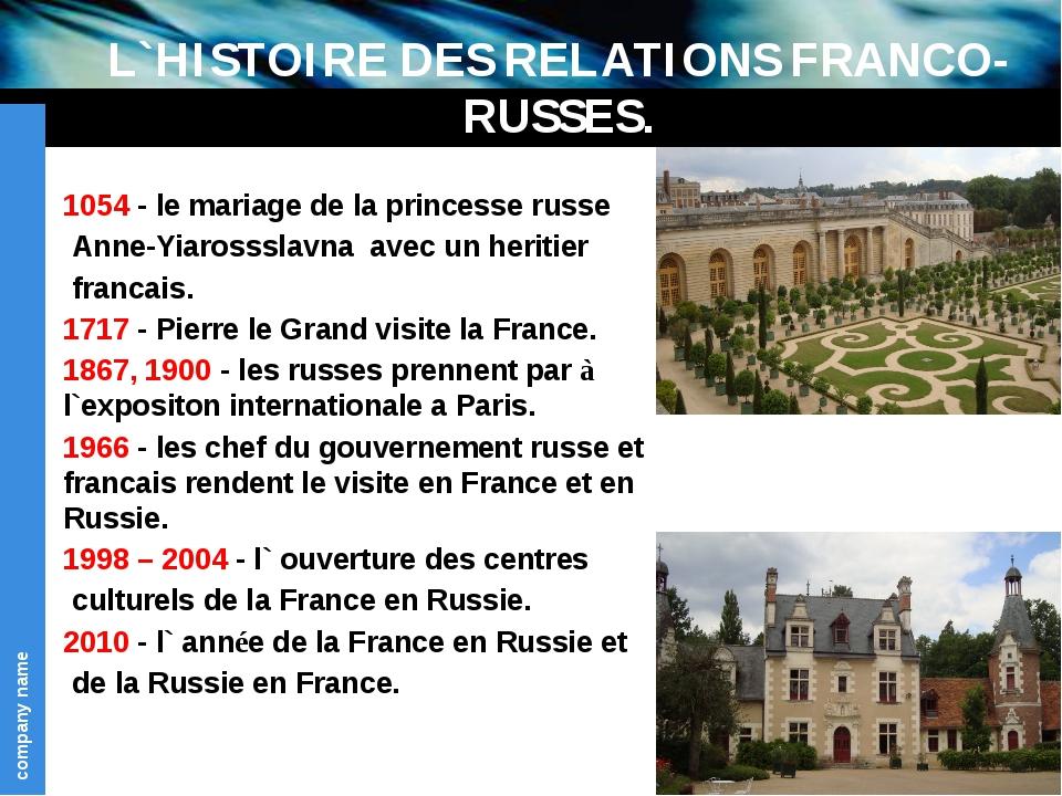 L`HISTOIRE DES RELATIONS FRANCO-RUSSES. 1054 - le mariage de la princesse rus...