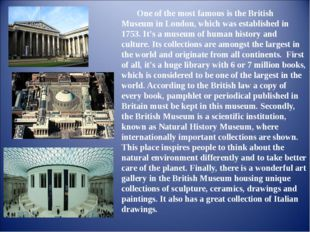 One of the most famous is the British Museum in London, which was established