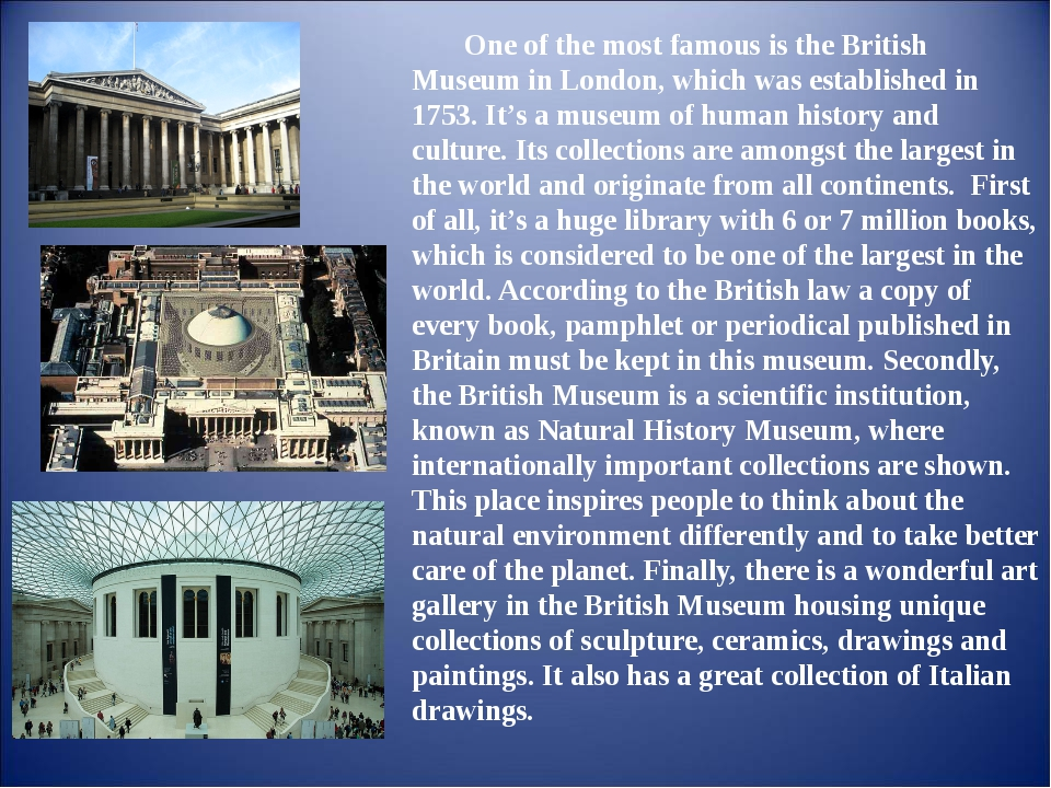 One of the most famous is the British Museum in London, which was established...