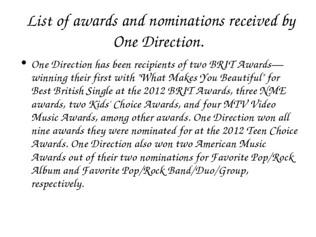 List of awards and nominations received by One Direction. One Direction has...