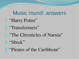 "Music round: answers ""Harry Potter"" ""Transformers"" ""The Chronicles of Narnia"""