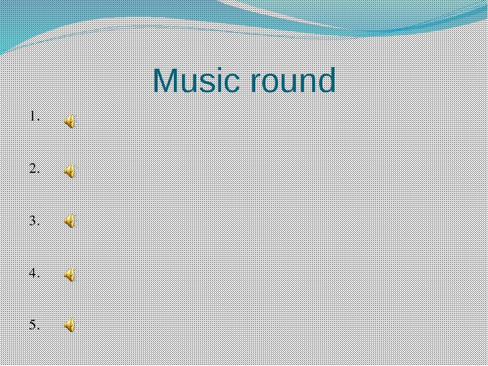 Music round 1. 2. 3. 4. 5.