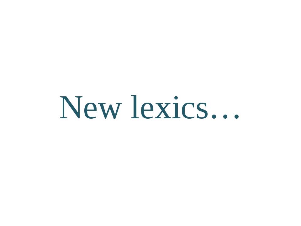 New lexics…