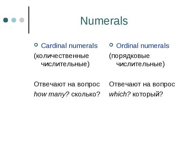 Numerals Cardinal numerals (количественные числительные) Отвечают на вопрос h...