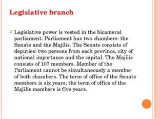 Legislative branch Legislative power is vested in the bicameral parliament. P
