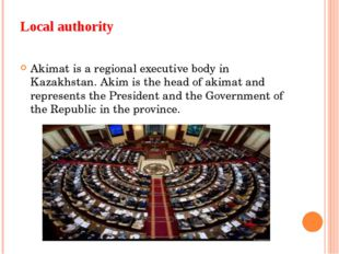 Local authority Akimat is a regional executive body in Kazakhstan. Akim is th
