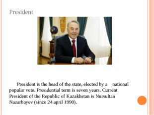 President President is the head of the state, elected by a national popular v