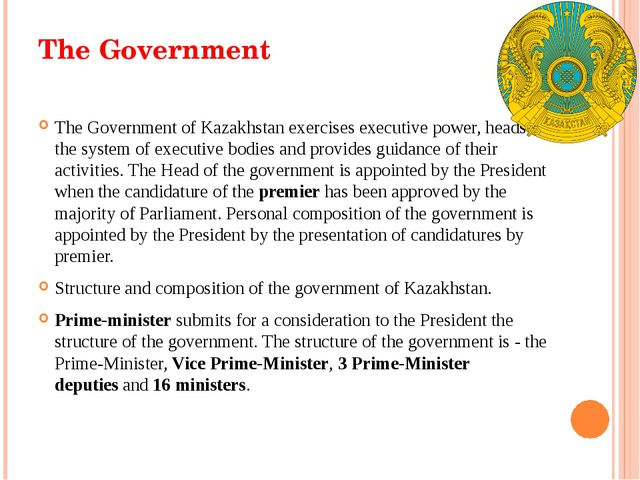 The Government The Government of Kazakhstan exercises executive power, heads...