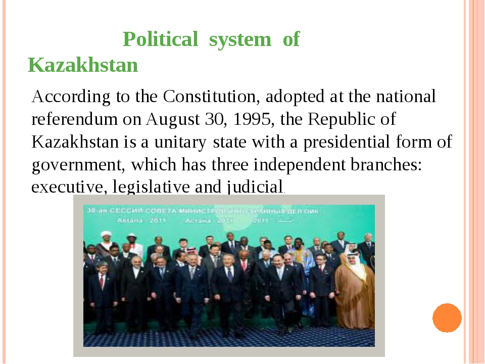 Political system of Kazakhstan According to the Constitution, adopted at the...