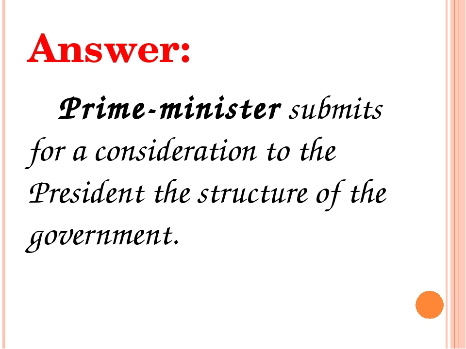 Answer: Prime-minister submits for a consideration to the President the struc...