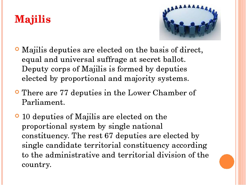 Majilis Majilis deputies are elected on the basis of direct, equal and univer...