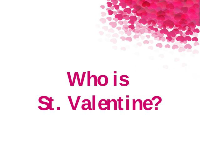 Who is St. Valentine?