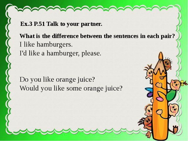 What is the difference between the sentences in each pair? I like hamburgers...