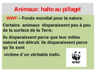 Animaux: halte au pillage! WWF – Fonds mondial pour la nature. Certains anima