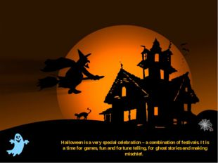 Halloween is a very special celebration – a combination of festivals. It is a