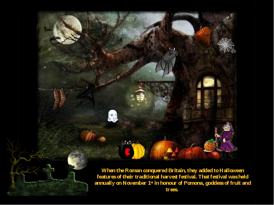 When the Roman conquered Britain, they added to Halloween features of their t...