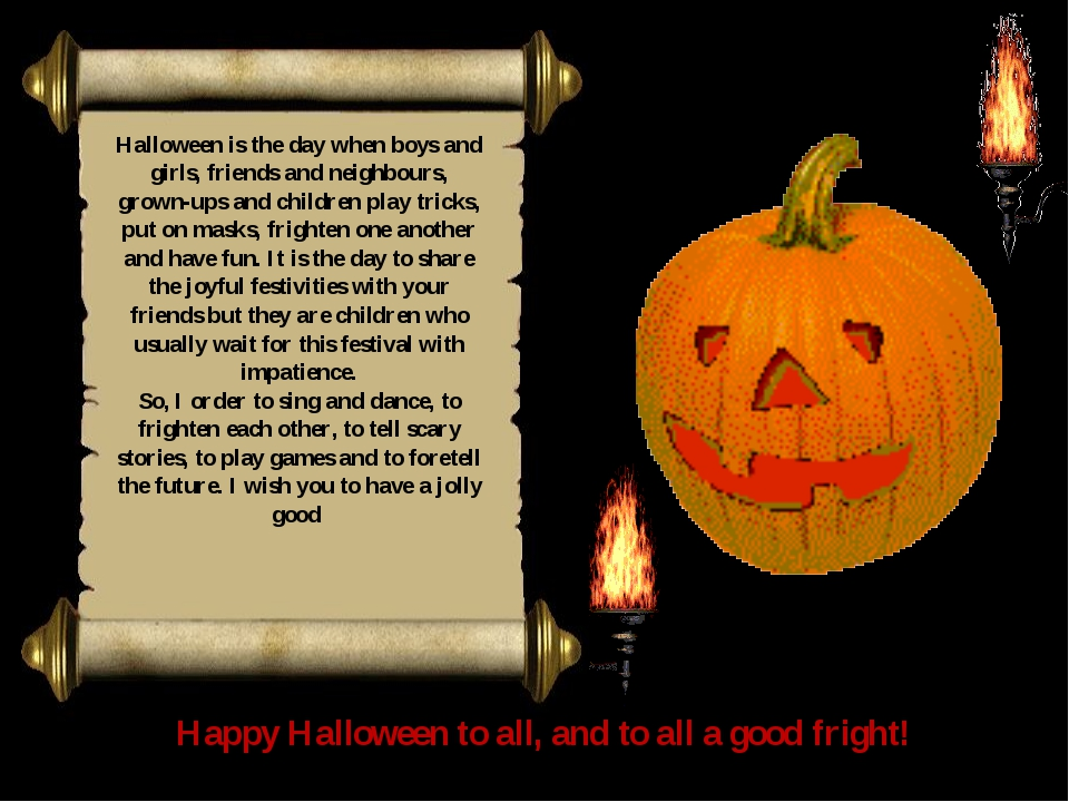 time! Halloween is the day when boys and girls, friends and neighbours, grown...