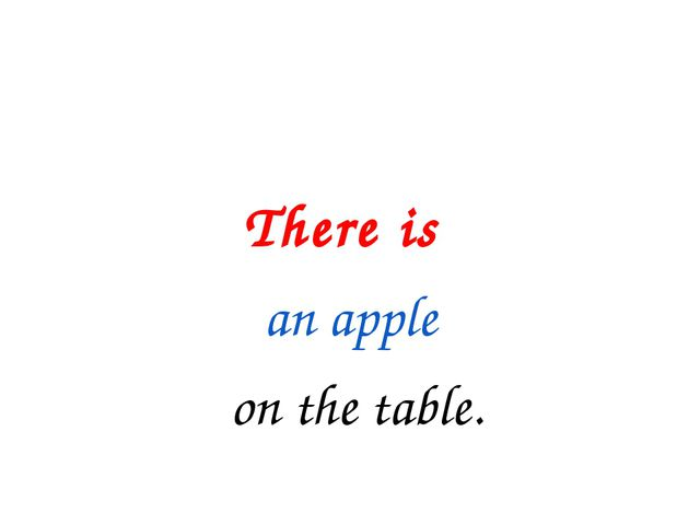 There is an apple on the table.