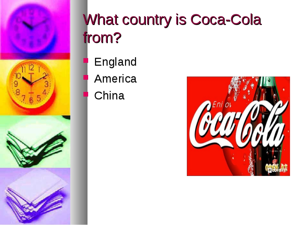 What country is Coca-Cola from? England America China
