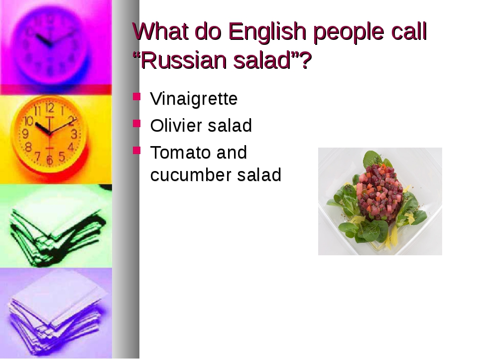 "What do English people call ""Russian salad""? Vinaigrette Olivier salad Tomato..."