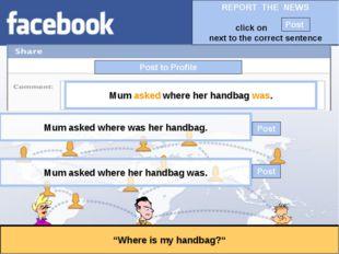 "Post to Profile ""Where is my handbag?"" Mum asked where her handbag was. Mum a"
