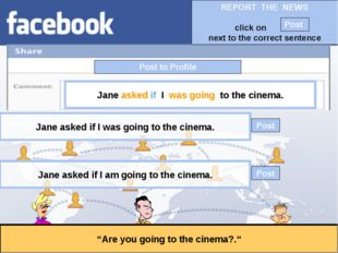 """Post to Profile """"Are you going to the cinema?."""" Jane asked if I was going to"""