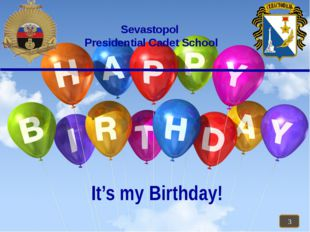 It's my Birthday! Sevastopol Presidential Cadet School