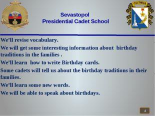 Sevastopol Presidential Cadet School We'll revise vocabulary. We will get so