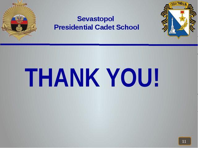 THANK YOU! Sevastopol Presidential Cadet School