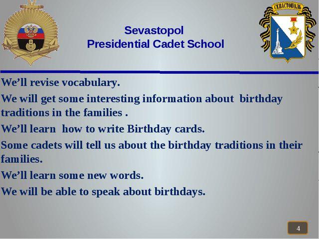 Sevastopol Presidential Cadet School We'll revise vocabulary. We will get so...