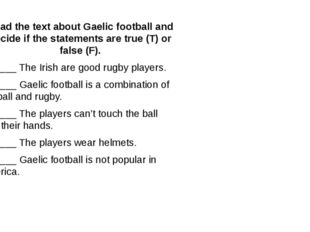 Read the text about Gaelic football and decide if the statements are true (T