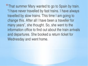 "That summer Mary wanted to go to Spain by train. ""I have never travelled by"