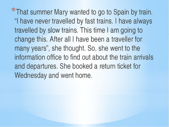 "That summer Mary wanted to go to Spain by train. ""I have never travelled by..."