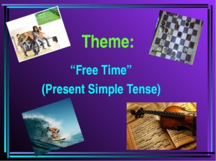 "Theme: ""Free Time"" (Present Simple Tense)"