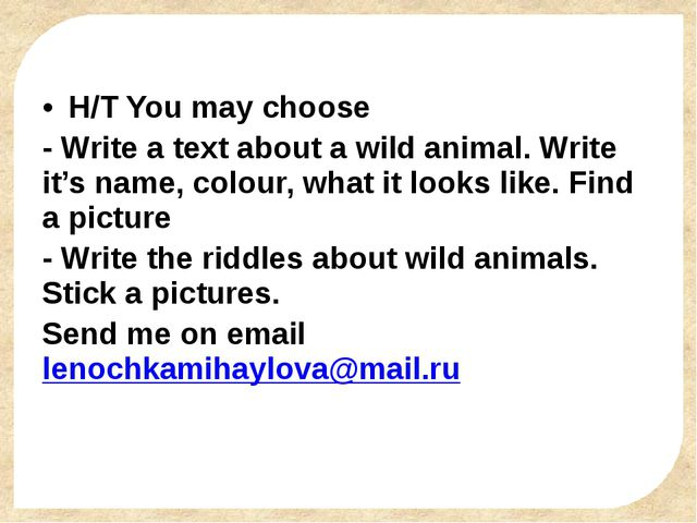 H/T You may choose - Write a text about a wild animal. Write it's name, colo...