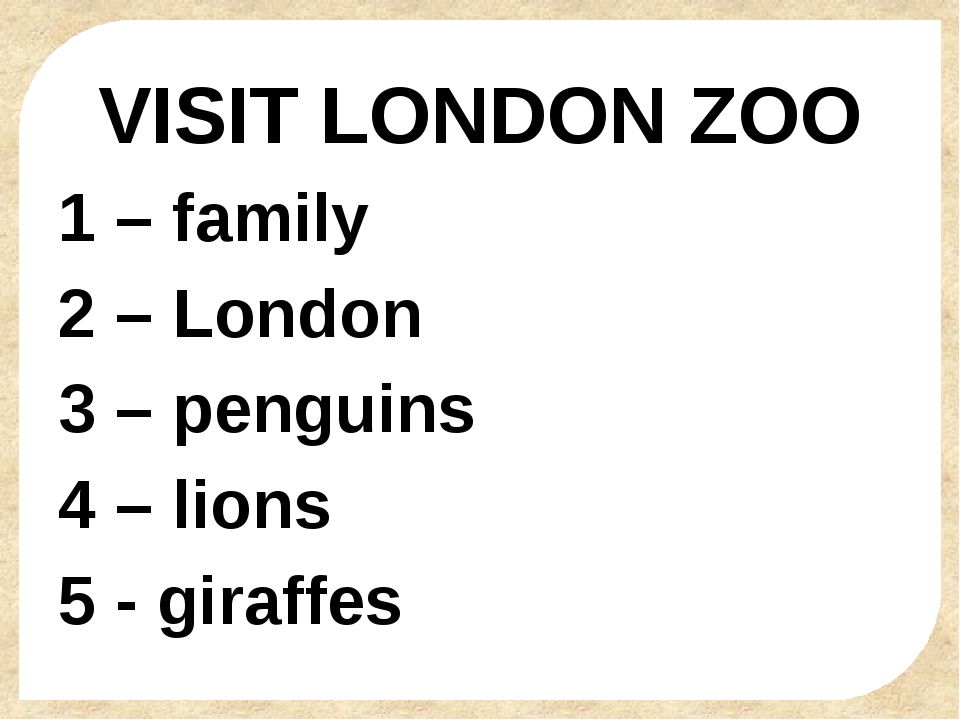 VISIT LONDON ZOO 1 – family 2 – London 3 – penguins 4 – lions 5 - giraffes Fo...
