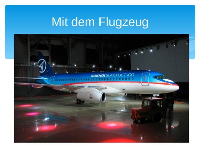 Mit dem Flugzeug