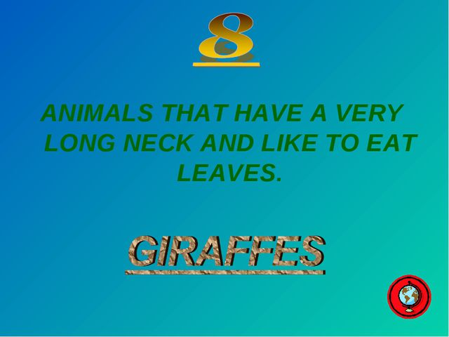 ANIMALS THAT HAVE A VERY LONG NECK AND LIKE TO EAT LEAVES.