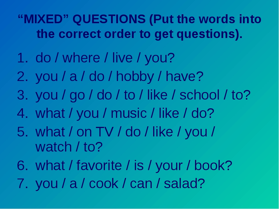 """MIXED"" QUESTIONS (Put the words into the correct order to get questions). do..."