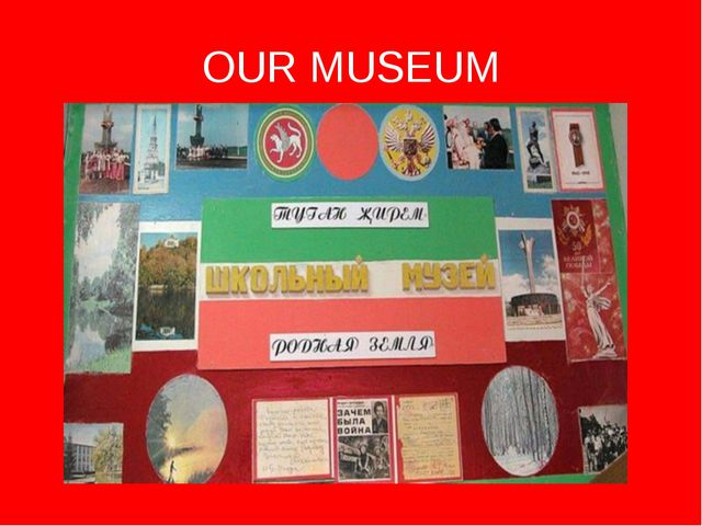 OUR MUSEUM