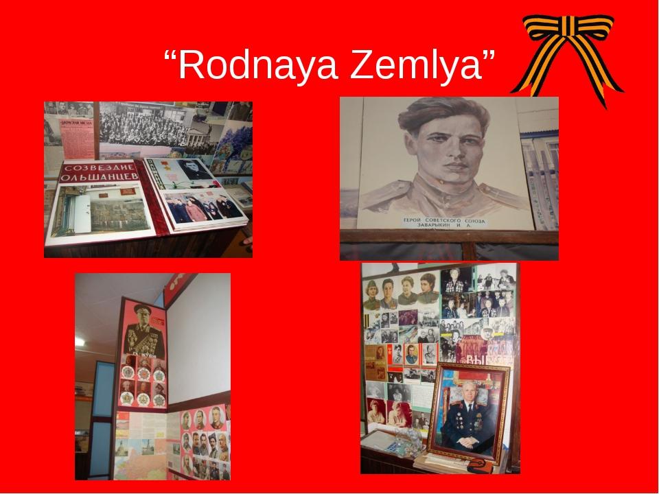 """""""Rodnaya Zemlya"""""""