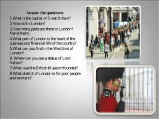 Answer the questions: What is the capital of Great Britain? How old is London