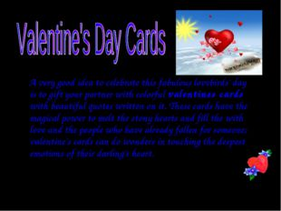 A very good idea to celebrate this fabulous lovebirds' day is to gift your p